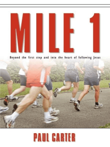 Mile 1: Beyond the First Step and Into the Heart of Following Jesus