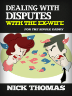 Dealing With Disputes With The Ex-Wife For The Single Daddy