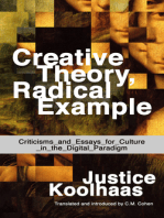 Creative Theory, Radical Example: Criticisms and Essays for Culture in the Digital Paradigm