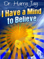 I Have A Mind To Believe