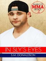 In Sly's Eyes (Marco's MMA Boys, #2)