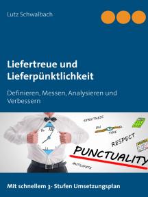 Liefertreue und Lieferpünktlichkeit: Definieren, messen, analysieren und verbessern