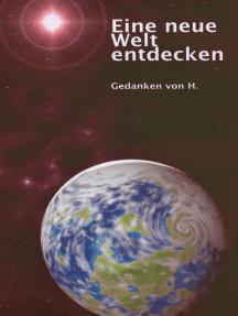 Eine neue Welt entdecken: Gedanken von H.