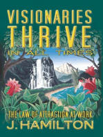 Visionaries Thrive In All Times