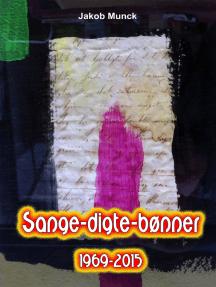 Sange-digte-bønner: - fra 1969 til 2015