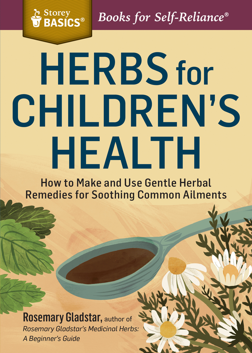 Read Herbs for Children's Health Online by Rosemary ...