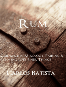 Rum: Guidance in Mixology, Pairing & Enjoying Life's Finer Things