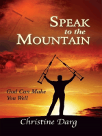 Speak to the Mountain :God Can Make You Well