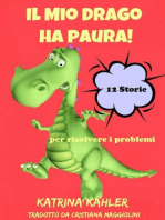 Il Mio Drago ha paura! 12 storie per risolvere i problemi