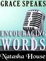 Grace Speaks Encouraging Words