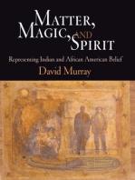 Matter, Magic, and Spirit