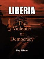 Liberia: The Violence of Democracy