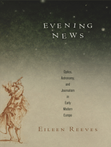 Evening News: Optics, Astronomy, and Journalism in Early Modern Europe