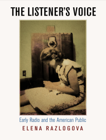 The Listener's Voice: Early Radio and the American Public