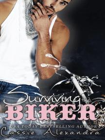 Surviving The Biker: The Biker, #2