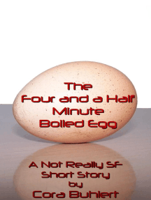The Four and a Half Minute Boiled Egg: Alfred and Bertha's Marvellous Twenty-First Century Life, #1