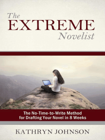 The Extreme Novelist: The No-Time-to-Write Method for Drafting Your Novel: The Extreme Novelist Writes, #1