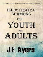Illustrated Sermons for Youth or Adults (A collection of sermon notes and outlines)