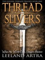 Thread Slivers