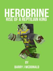 Herobrine: Rise Of A Reptilian King