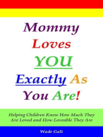 Mommy Loves You Exactly As You Are!