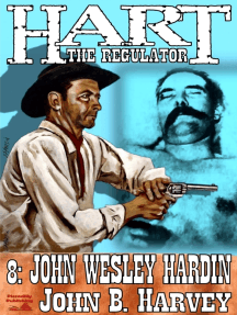Hart the Regulator 8: John Wesley Hardin