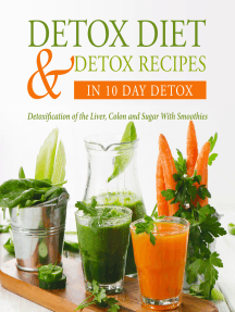 Detox Diet & Detox Recipes in 10 Day Detox: Detoxification of the Liver, Colon and Sugar With Smoothies: Detoxification of the Liver, Colon and Sugar With Smoothies