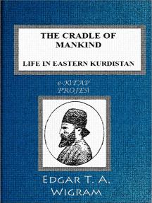 The Cradle of Mankind: (Life in Eastern Kurdistan)