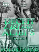 Deceit, Lies, & Alibi's
