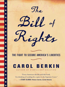 The Bill of Rights: The Fight to Secure America's Liberties
