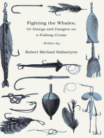 Fighting the Whales; Or Doings and Dangers on a Fishing Cruise