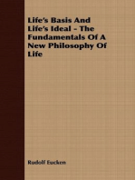 Life's Basis And Life's Ideal - The Fundamentals Of A New Philosophy Of Life
