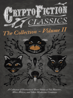 Cryptofiction - Volume II. A Collection of Fantastical Short Stories of Sea Monsters, Dangerous Insects, and Other Mysterious Creatures (Cryptofiction Classics - Weird Tales of Strange Creatures)