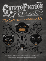 Cryptofiction - Volume III. A Collection of Fantastical Short Stories of Sea Monsters, Dangerous Insects, and Other Mysterious Creatures (Cryptofiction Classics - Weird Tales of Strange Creatures)