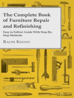 The Complete Book of Furniture Repair and Refinishing - Easy to Follow Guide With Step-By-Step Methods