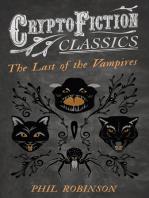 The Last of the Vampires (Cryptofiction Classics - Weird Tales of Strange Creatures)