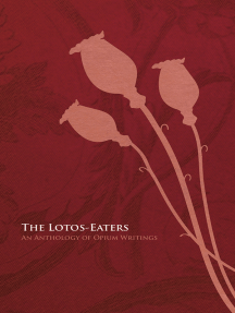 The Lotos-Eaters: An Anthology of Opium Writings