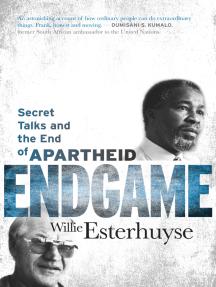 Endgame: Secret Talks and the End of Apartheid