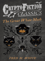The Great White Moth (Cryptofiction Classics - Weird Tales of Strange Creatures)