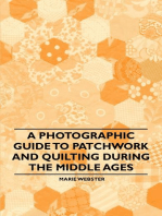 A Photographic Guide to Patchwork and Quilting During the Middle Ages