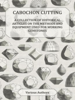 Cabochon Cutting - A Collection of Historical Articles on the Methods and Equipment Used for Working Gemstones