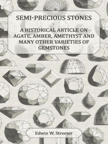 Semi-Precious Stones - A Historical Article on Agate, Amber, Amethyst and Many Other Varieties of Gemstones