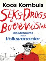 Seks & drugs & boeremusiek - die memoires van 'n volksverraaier