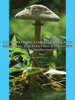 Mushrooms For The Million - Growing, Cultivating & Harvesting Mushrooms