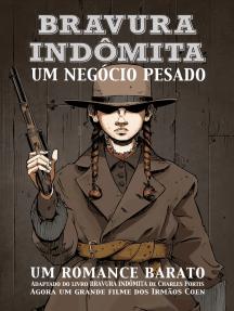 BRAVURA INDÔMITA - UM NEGÓCIO PESADO
