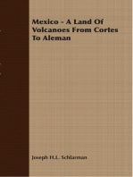 Mexico - A Land Of Volcanoes From Cortes To Aleman