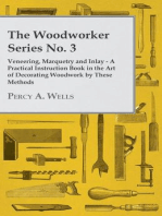 The Woodworker Series No. 3 - Veneering, Marquetry And Inlay - A Practical Instruction Book In The Art Of Decorating Woodwork By These Methods