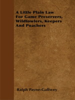 A Little Plain Law For Game Preservers, Wildfowlers, Keepers And Poachers