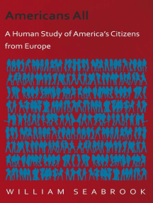 Americans All - A Human Study of America's Citizens from Europe