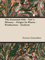 The Essential Oils - Vol 1: History - Origin In Plants - Production - Analysis